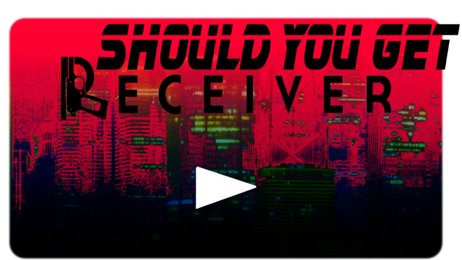 Should You Get: Receiver